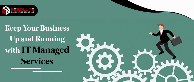 Keep Your Business Up and Running with IT Managed Services